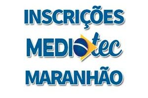Inscrições MedioTec 2018 Maranhão