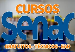Cursos SENAC 2019 → Técnicos, Gratuitos, EAD, PSG