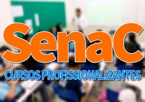 SENAC Cursos Profissionalizantes 2020: Cursos Gratuitos SENAC