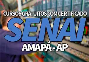 SENAI AP 2019 → Processo Seletivo, Cursos Gratuitos SENAI AP