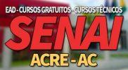 SENAI Acre AC 2019 | Cursos EAD, Menor Aprendiz SENAI Acre AC