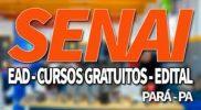 SENAI PA 2019, Processo Seletivo, Cursos Gratuitos e EAD SENAI