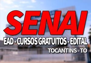 SENAI TO 2019: Processo Seletivo, Cursos Gratuitos e EAD SENAI
