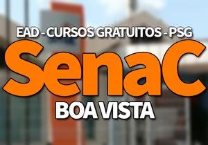 SENAC Boa Vista 2020: Edital, PSG, Cursos Técnicos Gratuitos