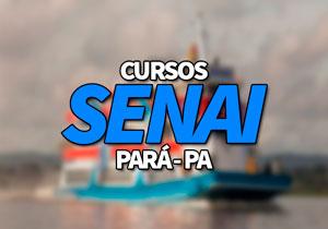 Cursos SENAI PA 2020: Cursos Gratuitos Online SENAI PA 2020